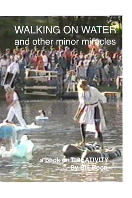 Walking on Water and Other Minor Miracles