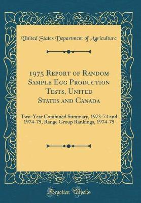 1975 Report of Random Sample Egg Production Tests, United States and Canada