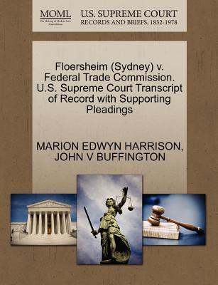 Floersheim (Sydney) V. Federal Trade Commission. U.S. Supreme Court Transcript of Record with Supporting Pleadings