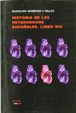 Historia de Los Heterodoxos Espanoles. Libro VIII