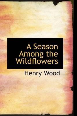 A Season Among the Wildflowers