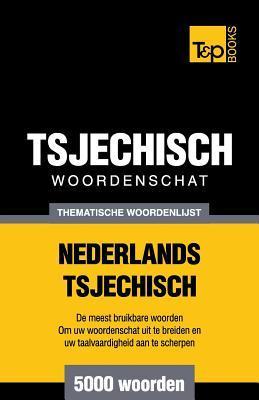 Thematische woordenschat Nederlands-Tsjechisch - 5000 woorden