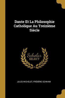 Dante Et La Philosop...