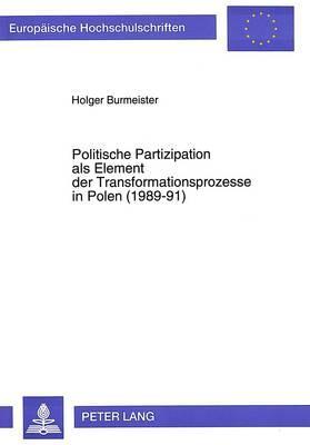 Politische Partizipation als Element der Transformationsprozesse in Polen (1989-91)