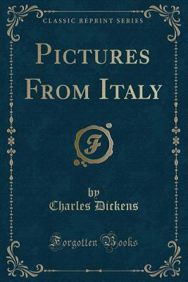 Pictures from Italy (Classic Reprint)