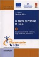 La tratta di persone in Italia. Vol. 4: La valutazione delle politiche degli interventi, dei servizi.