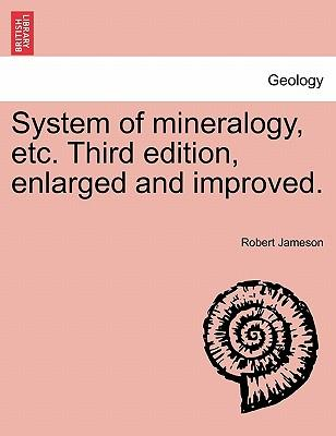 System of mineralogy, etc. Third edition, enlarged and improved. VOL. II