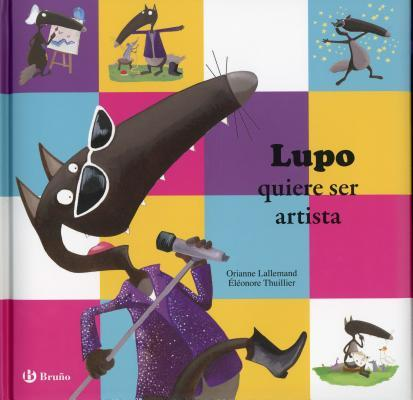 Lupo quiere ser artista/ Lupo Wants to Be an Artist