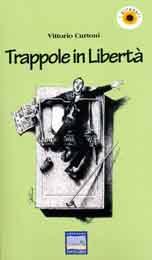 Trappole in libertà