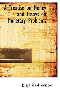 A Treatise on Money ...