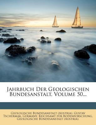 Jahrbuch Der Geologischen Bundesanstalt, Volume 50...