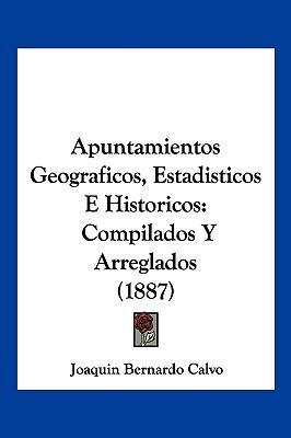 Apuntamientos Geograficos, Estadisticos E Historicos