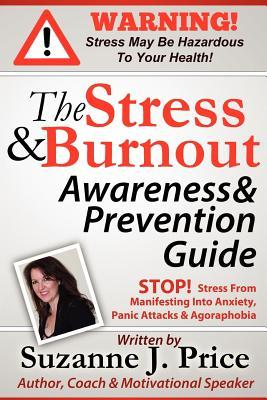 The Stress And Burnout Awareness And Prevention Guide