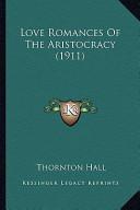 Love Romances of the Aristocracy (1911) Love Romances of the Aristocracy (1911)