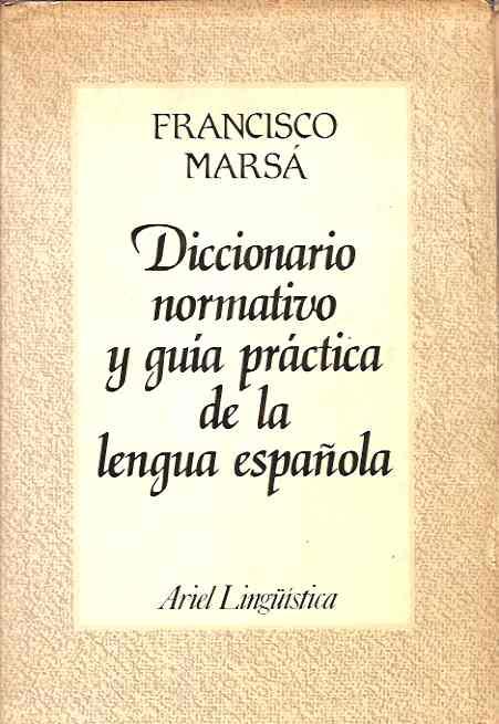 Diccionario normativo y guia practica de la lengua española