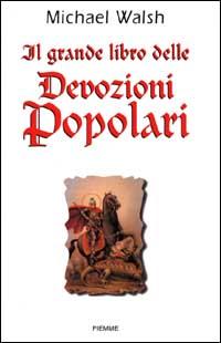 Il grande libro delle devozioni popolari