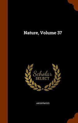 Nature, Volume 37