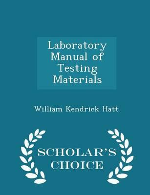 Laboratory Manual of Testing Materials - Scholar's Choice Edition