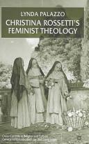 Christina Rossetti's Feminist Theology