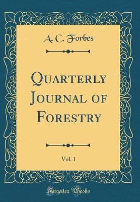 Quarterly Journal of Forestry, Vol. 1 (Classic Reprint)