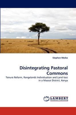 Disintegrating Pastoral Commons