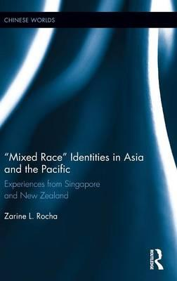 """""""Mixed Race"""" Identities in Asia and the Pacific"""