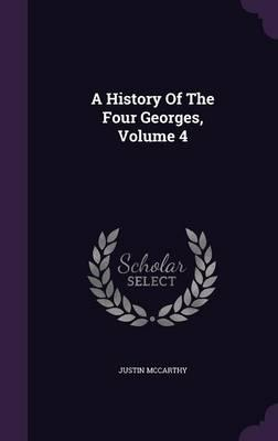 A History of the Four Georges, Volume 4