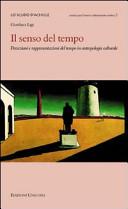 Il senso del tempo. Percezioni e rappresentazioni del tempo in antropologia culturale