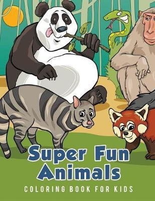 Super Fun Animals Coloring Book for Kids