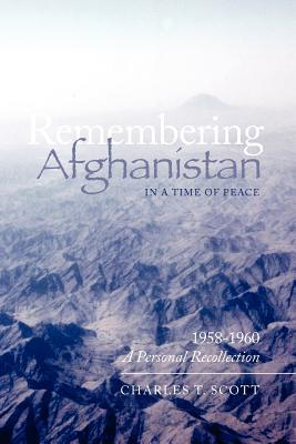 Remembering Afghanistan in a Time of Peace, 1958-1960
