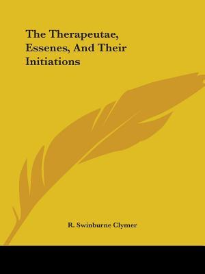 The Therapeutae, Essenes, and Their Initiations