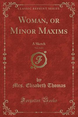 Woman, or Minor Maxims, Vol. 2 of 2