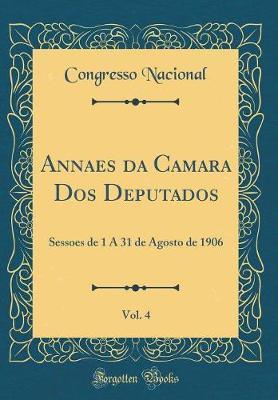 Annaes da Camara Dos Deputados, Vol. 4