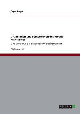 Grundlagen und Perspektiven des Mobile Marketings