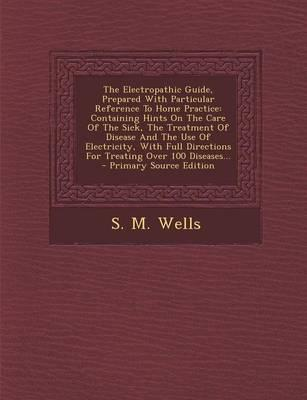 The Electropathic Guide, Prepared with Particular Reference to Home Practice