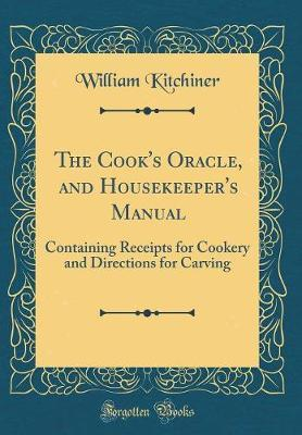 The Cook's Oracle, and Housekeeper's Manual