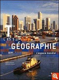 Géographie. Terminales L-ES-S. Per le Scuole superiori