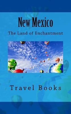 New Mexico - the Land of Enchantment Journal