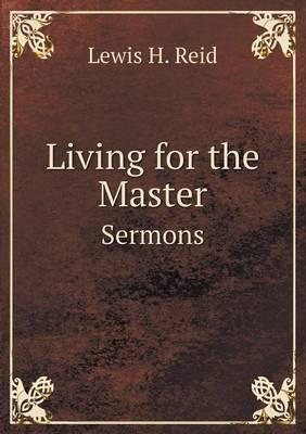 Living for the Master Sermons