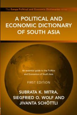 A Political and Economic Dictionary of South Asia