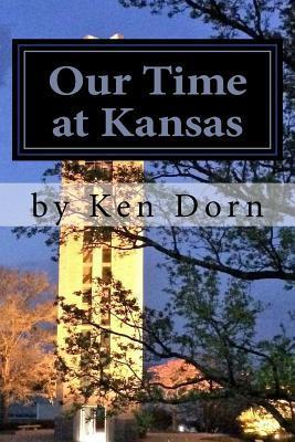 Our Time at Kansas