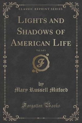 Lights and Shadows of American Life, Vol. 3 of 3 (Classic Reprint)