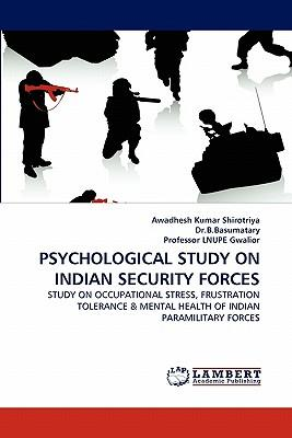 PSYCHOLOGICAL STUDY ON INDIAN SECURITY FORCES