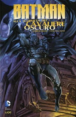 Batman: Alla scoperta del Cavaliere Oscuro Vol. 1