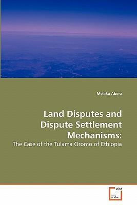 Land Disputes and Dispute Settlement Mechanisms