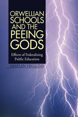 Orwellian Schools and the Peeing Gods