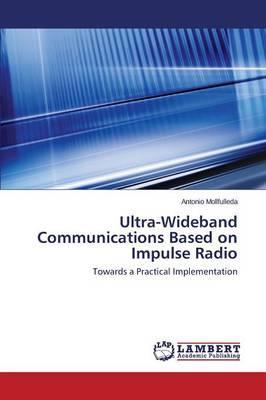 Ultra-Wideband Communications Based on Impulse Radio