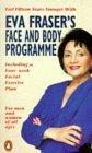 Eva Fraser's Face and Body Programme