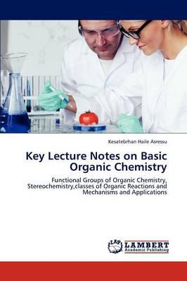 Key Lecture Notes on Basic Organic Chemistry