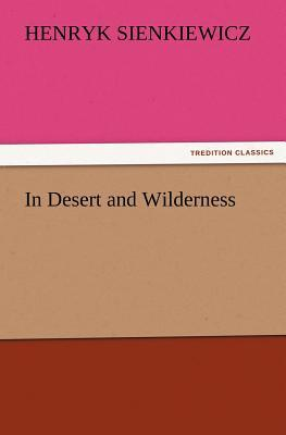 In Desert and Wilder...